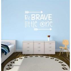 Be Brave little one Vinyl